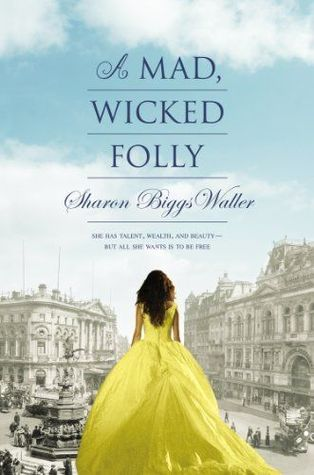 A Mad, Wicked Folly: review