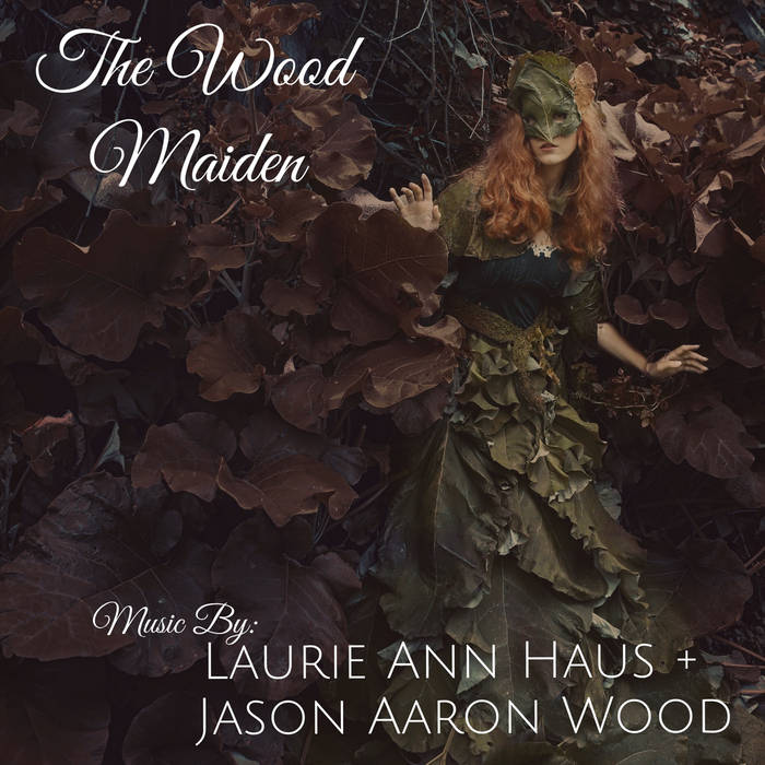Listen to The Wood Maiden at bandcamp.